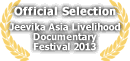 Official Selection - Jeevika Asia Livelihood Documentary Festival 2013
